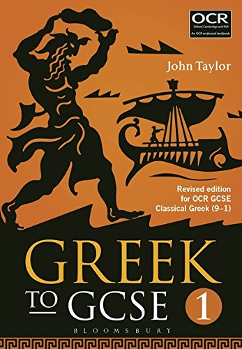Greek to GCSE: Part 1: Revised edition for OCR GCSE Classical Greek (9–1) by Bloomsbury Academic