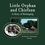 Little Orphan and Chiefson, Beverly Koetser, 1481817248