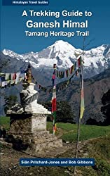 A Trekking Guide to Ganesh Himal: Tamang Heritage Trail (Himalayan Travel Guides)
