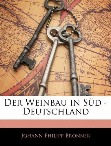 Der Weinbau in Süd - Deutschland. Viertes Heft