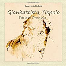Gianbattista Tiepolo: Selected Drawings