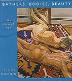 Bathers, Bodies, Beauty, Linda Nochlin, 0674021169