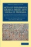 Acta et Diplomata Graeca Medii Aevi Sacra et Profana, , 1108044522