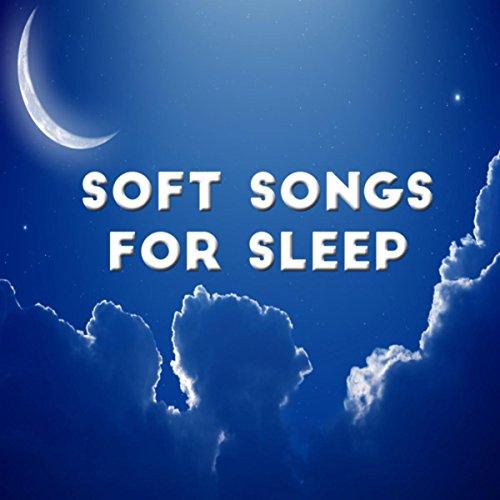 - Soft Songs for Sleep