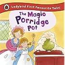 The Magic Porridge Pot: Ladybird First Favourite Tales