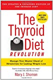The Thyroid Diet Revolution, Mary J. Shomon, 0061987476