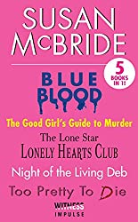 Susan McBride Collection: Blue Blood, Good Girls Guide to Murder, Lone Stars Lonely Hearts Club, Night of the Living Deb and Too Pretty to Die
