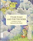 Tyler Toad and the Thunder, Robert L. Crowe and Kay Chorao, 0525417958