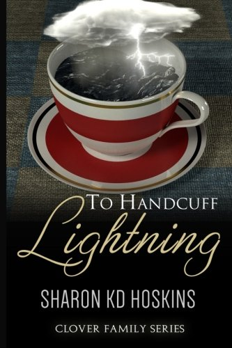 Download To Handcuff Lightning (The Clover Family Saga) PDF