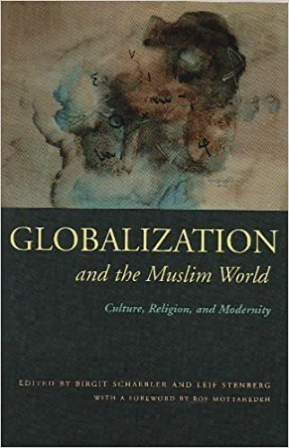 Book Globalization and the Muslim World: Culture, Religion, and Modernity (Modern Intellectual and Political History of the Middle East) (2004-06-01)
