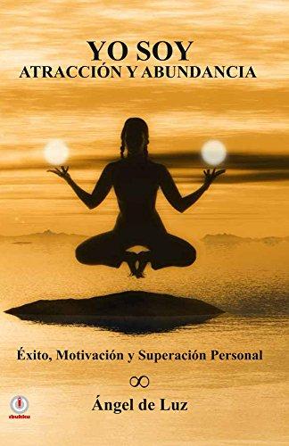 Yo Soy Atraccion y Abundancia (Spanish Edition)