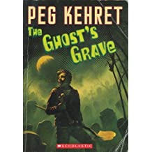 The Ghost's Grave by Kehret, Peg published by Scholastic (2005) [Paperback]