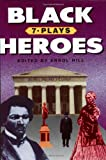 Black Heroes, Errol Hill, 1557830274
