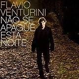 Flávio Venturini - Não Se Apague Essa No