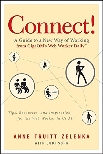 Connect!: A Guide to a New Way of Working from GigaOM's Web Worker Daily