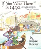 If You Were There in 1492, Barbara Brenner, 0689822413