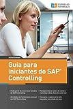 capa de Guia Para Iniciantes Do SAP Controlling: Uma Viagem Entusiasmante Nesta Potente Ferramenta