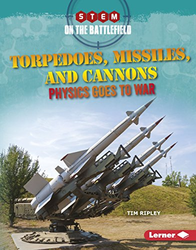 Torpedoes, Missiles, and Cannons: Physics Goes to War (STEM on the Battlefield)