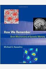 How We Remember: Brain Mechanisms of Episodic Memory Hardcover