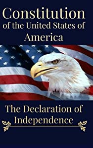 The Constitution of the United States of America: The Declaration of Independence (Think & Grow Rich Book Club Series) (Volume 5)