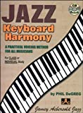 Jazz Keyboard Harmony - A Practical Voicing Method For All Musicians (Book & CD Set) Pap/Com Edition by Phil Degreg [2010]