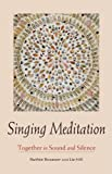 Singing Meditation, Ruthie Rosauer and Liz Hill, 1558965572