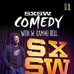 Ep. 4: SXSW Comedy With W. Kamau Bell Part 1 (Audible Comedy Presents) | W. Kamau Bell,Nate Bargatze,Iliza Shlesinger,Mark Normand,Matt Braunger,Beth Stelling
