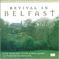 Revival In Belfast: Live Worsh