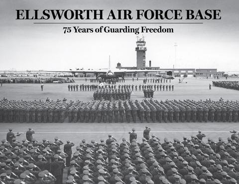 - Ellsworth Air Force Base: 75 Years of Guarding Freedom