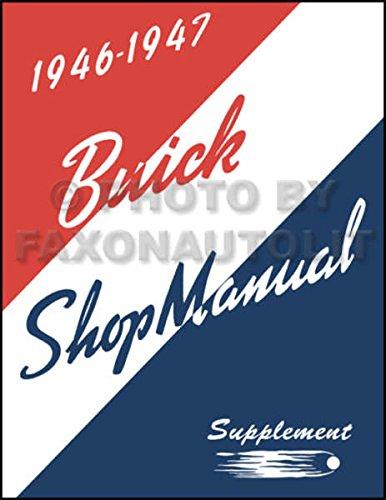 1946 - 1947 BUICK FACTORY REPAIR SHOP & SERVICE MANUAL - ALL MODELS