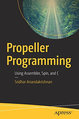 Propeller Programming: Using Assembler, Spin, and C by Apress