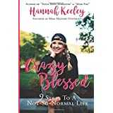 Crazy Blessed: 9 Steps to a Not-So-Normal life