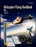 Helicopter Flying Handbook. Faa 8083-21A, U.S. Department of Transportation, 1782660666