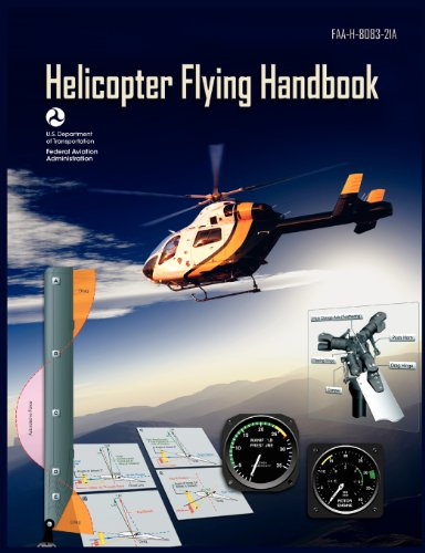 Helicopter Flying Handbook  Faa 8083 21A  2012 Revision