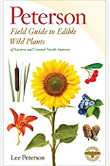 Edible Wild Plants: Eastern/Central North America (Peterson Field Guides) Paperback