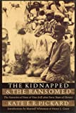 The Kidnapped and the Ransomed, Kate E. Pickard, 0803292333