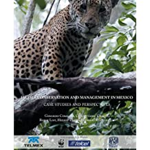 Jaguar Conservation and Managment en Mexico. Case Studies and Perspectives