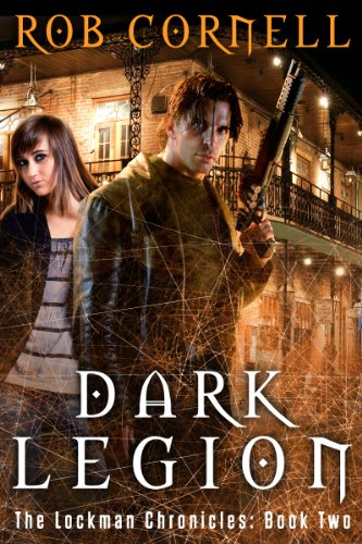 Dark Legion: An Urban Fantasy Thriller (The Lockman Chronicles Book 2)