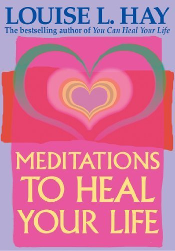 Meditations to Heal Your Life by Louise L. Hay, Jill Kramer (2000) Paperback