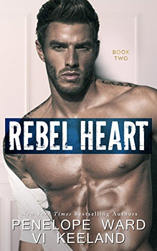 Rebel Heart: Book Two (The Rush Series) by [Ward, Penelope, Keeland, Vi]