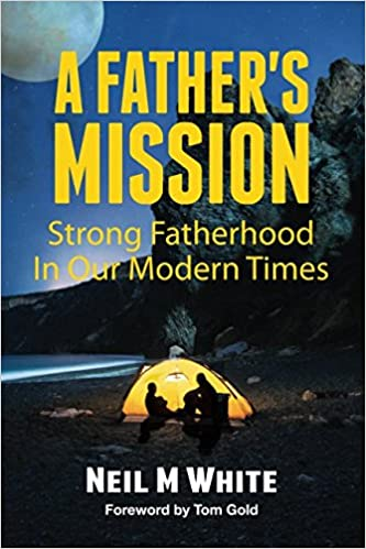 Book A Father's Mission: Strong Fatherhood in Our Modern Times