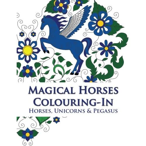Magical Horses Colouring In Horse Coloring Book Featuring Unicorns And Pegasus Set