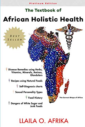 The Textbook of African Holistic Health (The Complete Textbook Of Holistic Self Diagnosis)