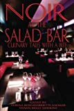 img - for Noir at the Salad Bar: Culinary Tales with a Bite book / textbook / text book