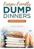 Freezer-Friendly Dump Dinners