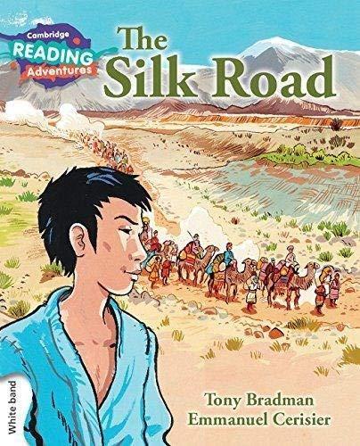 The Silk Road White Band (Cambridge Reading Adventures)