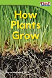 How Plants Grow, Dona Herweck Rice, 1480710164