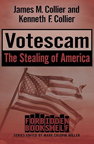 Votescam The Stealing Of America Forbidden Bookshelf Book 15