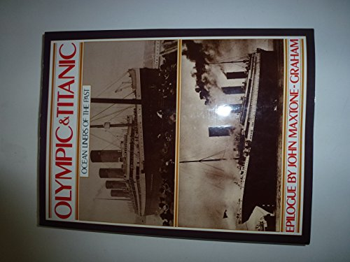 Olympic and Titanic: The White Star Triple Screw Atlantic Liners (Ocean Liners of the Past)