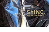 ShINC MAGZINE D 01 (Japanese Edition)